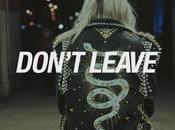 "neue Single ""Don't Leave"" endlich Video großartig"