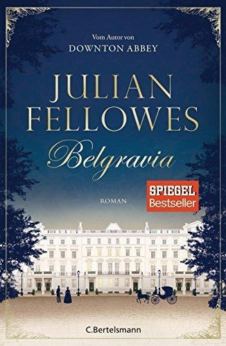 {Rezension} Belgravia von Julian Fellowes