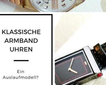 Klassische Armbanduhren – Trägt man sowas überhaupt noch?