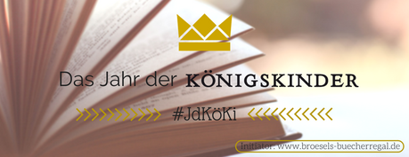 Das Jahr der Königskinder – #JdKöki: Abstimmung für das März-Buch!