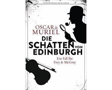 """Leserrezension zu """"Die Schatten von Edinburgh"""" von Oscar de Muriel"""