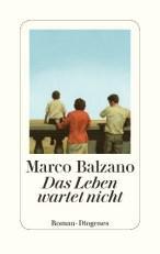 Marco Balzano – Das Leben wartet nicht