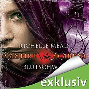 [Hörbuch-Kurzrezension] Vampire Academy #4 – Blutschwur