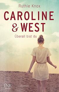 Rezension: Caroline & West- Überall bist du von Ruthie Knox