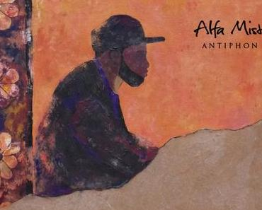 Sonntagsmusik: Alfa Mist – Antiphon