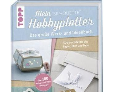"""Buchrezension """"Mein Silhouette Hobbyplotter"""""""
