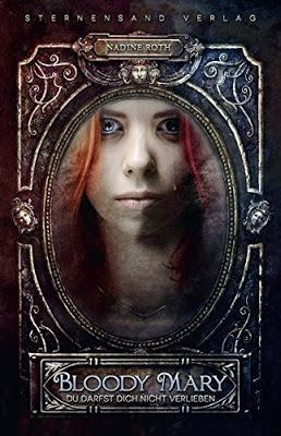 [Rezension] Bloody Mary - Du darfst dich nicht verlieben von Nadine Roth + Gewinnspiel