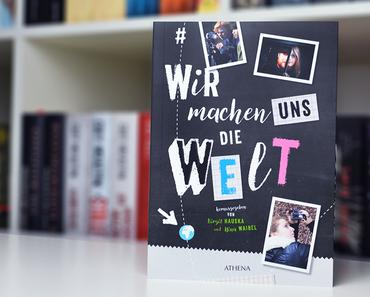 #wirmachenunsdiewelt - Ein kreativer Guide für Jugendliche von Birgit Hauska und Nina Waibel