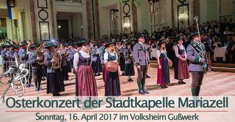 Termintipp: Osterkonzert 2017 der Stadtkapelle Mariazell