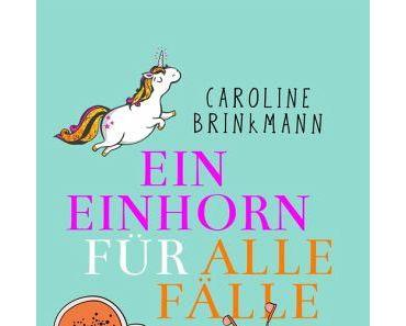 Leseecke #7: Caroline Brinkmann – ein Einhorn für alle Fälle