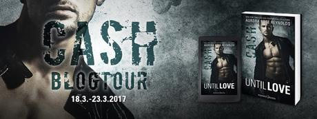 [Ankündigung] Blogtour »Until Love - Cash«