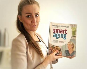Buchvorstellung: Smart Aging von Marion Grillparzer - Clever essen. Natürlich bewegen. Jung bleiben. Rundum.