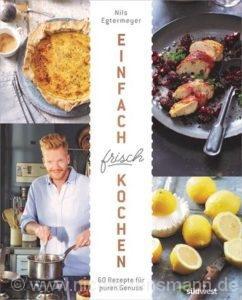 © Cover: »Einfach frisch kochen« von Nils Egtermeyer / Südwest Verlag