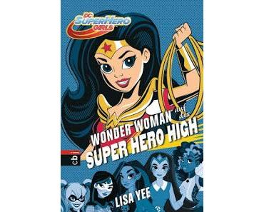 Wonder Woman auf der Super Hero High - Lisa Yee