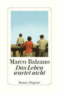 Balzano, Marco: Das Leben wartet nicht