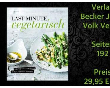Rezension | Last Minute Vegetarisch von Anne-Kathrin Weber und Wolfgang Schardt