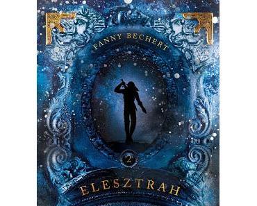 [Rezension] Elesztrah - Asche und Schnee (Band 2) von Fanny Bechert