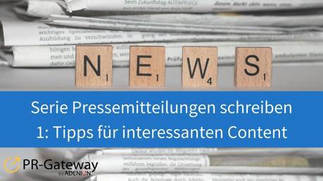 Pressemitteilungen schreiben – Tipp 1: Auf den Inhalt kommt es an