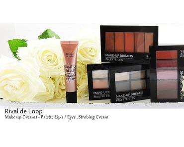 Rival de Loop!  Make up Dreams LE - Palette Eyes,Palette Lips,Strobing Cream - Rossmann