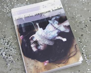 Buchvorstellung - Vergessene Kinder von Luna Darko