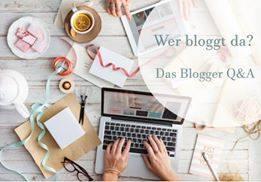 Wer bloggt da? - Das Blogger Q&A