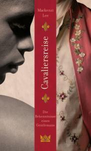 Lee, Mackenzie: Cavaliersreise – Die Bekenntnisse eines Gentleman