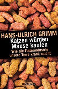 Grimm, Hans-Ulrich – Katzen würden Mäuse kaufen