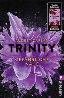 Trinity 02 - Gefährliche Nähe von Audrey Carlan