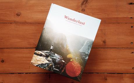 """Einer der schönsten Bildbände über das Draußensein weckt """"Wanderlust"""" tatsächlich die Lust zum Nachwandern."""