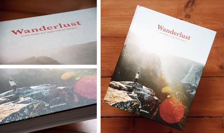 """Vorgestellt: Der Bildband """"Wanderlust"""" aus dem Verlag Gestalten"""