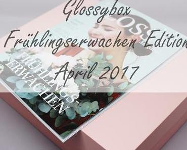 Glossybox - Frühlingserwachen Edition - vom April 2017