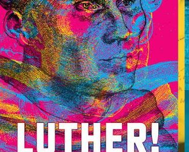 Martin-Luther-Anbetung - die Erste - Nationale Sonderausstellung in Wittenberg
