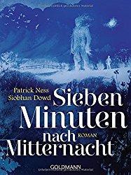 Rezension - Sieben Minuten nach Mitternacht - Patrick Ness & Siobhan Dowd