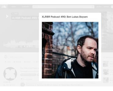 XLR8R Podcast 490: Ben Lukas Boysen