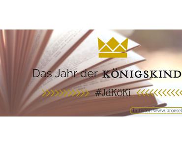 Das Jahr der Königskinder – #JdKöKi: Abstimmung für den Juni-Titel!
