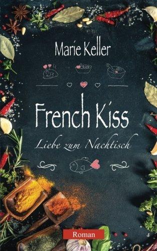 [Blogparade] »French Kiss - Liebe zum Nachtisch« von Marie Keller - Tag 5