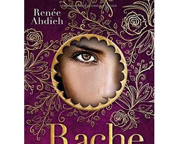 {Rezension} Renée Ahdieh - Rache und Rosenblüte