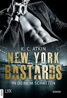 [Rezension] K. C. Atkin - New York Bastards Band 1 - In deinem Schatten