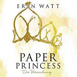 Paper Princess – Die Versuchung von Erin Watt