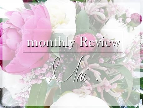 Monthly Review . Mai