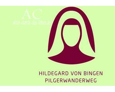 Ankündigung: Der Hildegard von Bingen Pilgerwanderweg von Idar-Oberstein nach Bingen