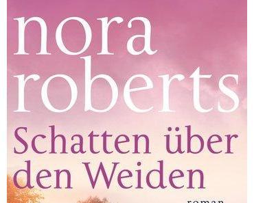 Schatten über den Weiden von Nora Roberts/Rezension