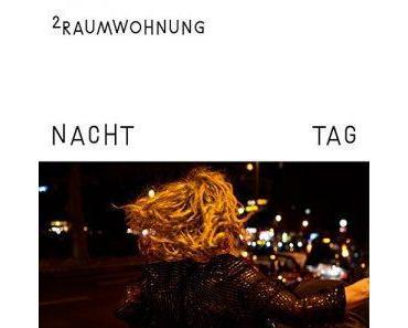 """2raumwohnung mit erstem Doppelalbum """"Tag und Nacht"""""""