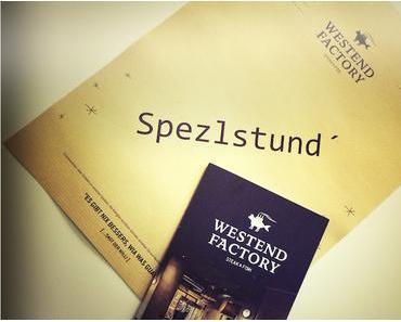 Kurzinfo: Spezlstund in der Westend Factory - + + + Jeden Donnerstag + + von Juli bis September 2017  + + +