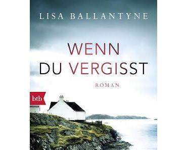 Lisa Ballantyne: Wenn Du vergisst