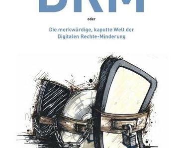 DRM: Digitales Rechtemanagement auf dem Vormarsch
