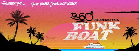 15.07.17: 360° Funk Boat Party