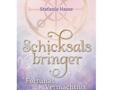 [Kurz-Rezension] Schicksalsbringer - Fortunas Vermächtnis von Stefanie Hasse