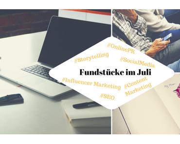 Unsere Fundstücke zu Online-PR und Content Marketing – 21.07.2017