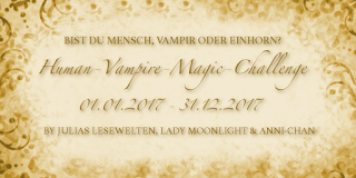 [Human-Vampire-Magic Challenge] Runde 3 - Monatsaufgabe August 2017